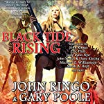 Black Tide Rising | John Ringo,Eric Flint,John Scalzi,Dave Klecha,Sarah A. Hoyt,Jody Lynn Nye,Michael Z. Williamson