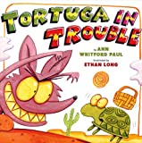 Tortuga in Trouble (0823421805) by Paul, Ann Whitford