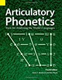 Articulatory Phonetics: Tools For Analyzing The World's Languages