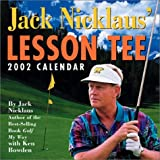 Jack Nicklaus' Lesson Tee 2002 Day-To-Day Calendar (0740717162) by Nicklaus, Jack