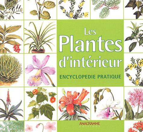 Livre les plantes d 39 int rieur encyclop die pratique for Les plantes d interieur