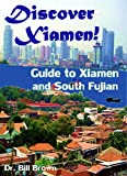 Discover Xiamen: Guide to Xiamen and South Fujian 《厦门和闽南指南》 (Fujian Guides Book 2)