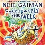 Fortunately, the Milk (Unabridged)