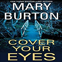 Cover Your Eyes Audiobook by Mary Burton Narrated by Karen White