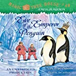 Magic Tree House, Book 40: Eve of the Emperor Penguin (       UNABRIDGED) by Mary Pope Osborne Narrated by Mary Pope Osborne