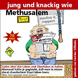 Jung und knackig wie Methusalem Hörbuch