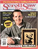 Scroll Saw Work Shop Magazine Issue No. 1 Fall 2000 Premiere Issue (Volume 1, Number 1)