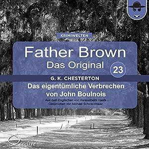 Das eigentümliche Verbrechen von John Boulnois (Father Brown - Das Original 23) Hörbuch