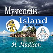 Mysterious Island: The Final Chapter: Heroes and Villains, Volume 3 | H. Madison