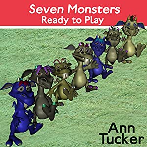 Seven Monsters Ready to Play Audiobook