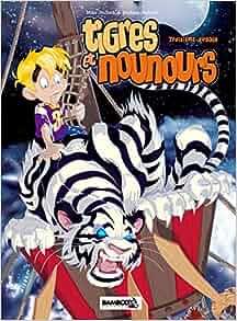 Tigres et nounours troisième voyage, Tomes 1 et 2 : Tome 1, Le