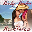 Bridleton (       UNABRIDGED) by Becky Barker Narrated by Johnny Peppers