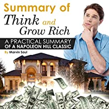 Summary of Think and Grow Rich: A Practical Summary of a Napoleon Hill Classic Audiobook by Marvin Saul Narrated by Joe Van Riper