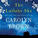The Lullaby Sky Audiobook by Carolyn Brown Narrated by Brittany Pressley