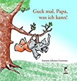 Guck mal, Papa, was ich kann!