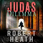 The Judas Dilemma | Robert Heath
