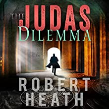 The Judas Dilemma Audiobook by Robert Heath Narrated by Annette Romano