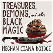 Treasures, Demons, and Other Black Magic: Dowser Series, Book 3 | Meghan Ciana Doidge