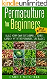 Permaculture: Build Your Sustainable and Edible Garden with the Permaculture Basics (Gardening- Permaculture Book 1) (English Edition)