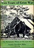 Two Years of Grim War: The Photographic History of The Civil War, Part Two