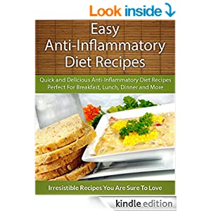 Easy Anti-Inflammatory Diet Recipes: Quick and Delicious