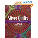 Sliver Quilts: 11 Projects  Easy Technique for Dynamic Results