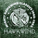 Mighty Hawkwind Classics 1980-1985 By Hawkwind (1992-05-11)