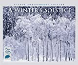 Winters Solstice: Silver Anniversary Edition