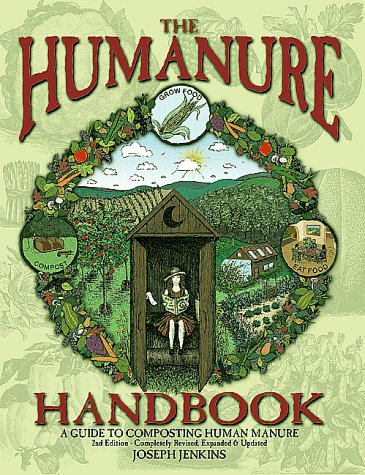 The Humanure Handbook: A Guide to Composting Human Manure, 2nd edition PDF