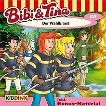 Der Waldbrand (Bibi und Tina 80) (       ungekürzt) von Markus Dittrich Gesprochen von: Susanna Bonasewicz, Dorette Hugo, Sven Hasper, Arianne Borbach, Eberhard Prüter