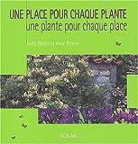 echange, troc Anita Pereire, Anne Delacaze  - Une place pour chaque plante
