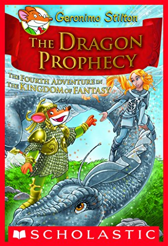 Geronimo Stilton - Geronimo Stilton: The Kingdom of Fantasy #4: The Dragon Prophecy