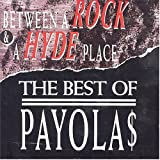 Between A Rock And A Hyde Place: The Best Of The Payolasby Payolas