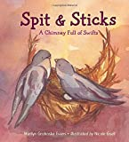 img - for Spit & Sticks: A Chimney Full of Swifts book / textbook / text book