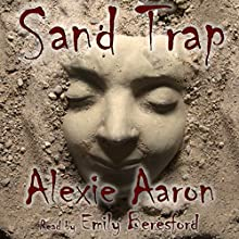 Sand Trap: Haunted, Book 3 (       UNABRIDGED) by Alexie Aaron Narrated by Emily Beresford