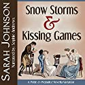 Snow Storms & Kissing Games (       UNABRIDGED) by Sarah Johnson Narrated by Sophie Andrews