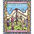 Beltane: Springtime Rituals, Lore and Celebration (Holiday Series)