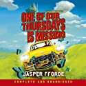 One of Our Thursdays Is Missing (       UNABRIDGED) by Jasper Fforde Narrated by Gabrielle Kruger