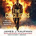 The Conciliators: The Collectibles Trilogy, Book 3 Audiobook by James J. Kaufman Narrated by Joe Barrett