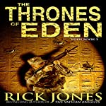 The Thrones of Eden: The Eden Trilogy, Book 3 | Rick Jones