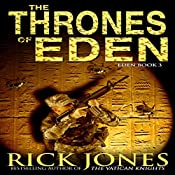 The Thrones of Eden: The Eden Trilogy, Book 3 | Rick Jones