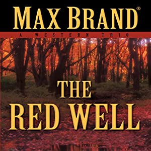 The Red Well: A Western Story | [Max Brand]