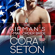 The Airman's E-Mail-Order Bride: Heroes of Chance Creek Series, Book 5 Audiobook by Cora Seton Narrated by Anika Solveig