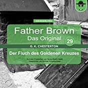 Der Fluch des Goldenen Kreuzes (Father Brown - Das Original 29) | Gilbert Keith Chesterton