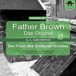 Der Fluch des Goldenen Kreuzes (Father Brown - Das Original 29) Hörbuch