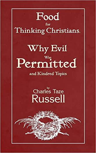 Food For Thinking Christians: Why Evil Was Permitted And Kindred Topics
