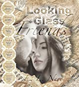 Looking Glass Friends: A Novel Inspired by Real Love Letters   [E. L. Neve]