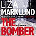 The Bomber (       UNABRIDGED) by Liza Marklund Narrated by India Fisher