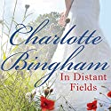 In Distant Fields Audiobook by Charlotte Bingham Narrated by Kim Hicks
