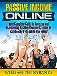 Passive Income: Your Complete Guide t...